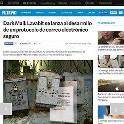 Dark Mail: el protocolo de correo electrónico seguro de Lavabit