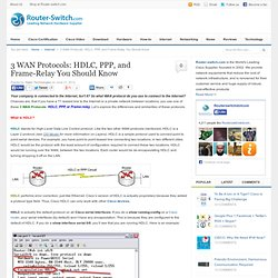 3 WAN Protocols: HDLC, PPP, and Frame-Relay You Should Know » Router Switch Blog