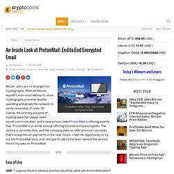 An Inside Look at ProtonMail: End-to-End Encrypted Email