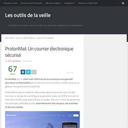ProtonMail. Un courrier électronique sécurisé – Les outils de la veille