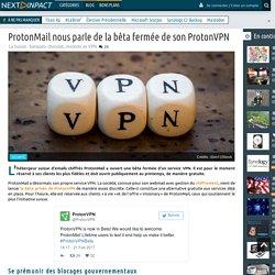 ProtonMail nous parle de la bêta fermée de son ProtonVPN
