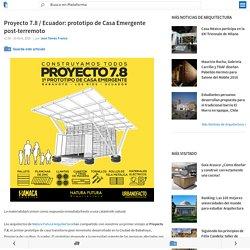 Proyecto 7.8 / Ecuador: prototipo de Casa Emergente post-terremoto