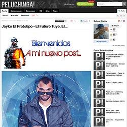 Jayko El Prototipo - El Futuro Tuyo, El Presente Mio (Album)