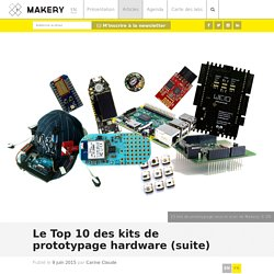 Le Top 10 des kits de prototypage hardware (suite)