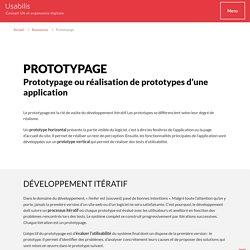 Prototypage ou réalisation de prototypes d'une application