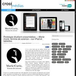 Prototype étudiant crossmédias: «Marie Curie, femme de science» sur iPad et tablettes