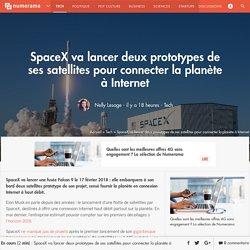 SpaceX va lancer deux prototypes de ses satellites pour connecter la planète à Internet