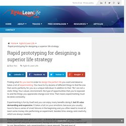 Rapid prototyping for designing a superior life strategy - AgileLeanLife