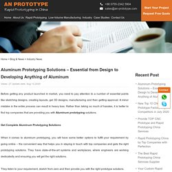 Aluminum Prototyping Solutions – Essential from Design to Developing Anything of Aluminum