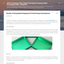 Benefits of Using Rapid Prototyping for Product Design & Development