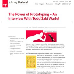 The Power of Prototyping – An Interview With Todd Zaki Warfel