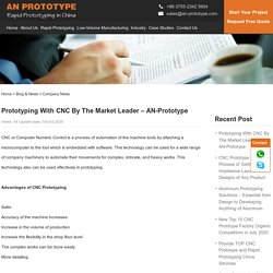 Prototyping With CNC By The Market Leader – AN-Prototype