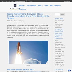 Rapid Prototyping Services Have Finally Launched their First Rocket into Space