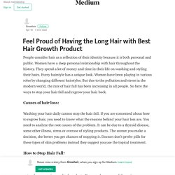 Feel Proud of Having the Long Hair with Best Hair Growth Product