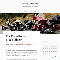 The Proud Indian Bike Builders – Bikes On Road