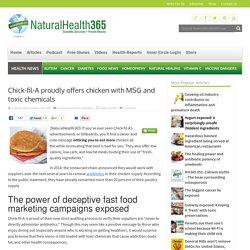 Chick-fil-A proudly offers chicken with MSG and toxic chemicals