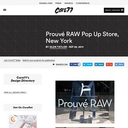 Prouvé RAW Pop Up Store, New York