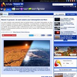 Maven l'a prouvé : le vent solaire use l'atmosphère de Mars