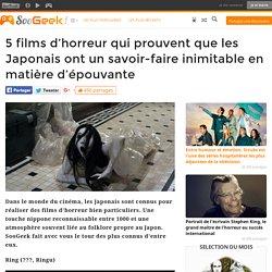 5 films d'horreur qui prouvent que les Japonais ont un savoir-faire inimitable en matière d'épouvante