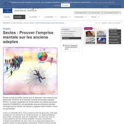Sectes : Prouver l'emprise mentale sur les anciens adeptes / Dossiers / Actualités