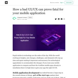 How a bad UI/UX can prove fatal for your mobile application