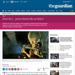 How do I … prove there's life on Mars?
