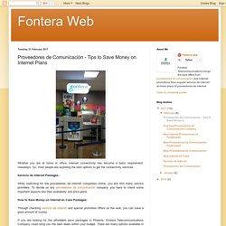 Fontera Web: Proveedores de Comunicación - Tips to Save Money on Internet Plans