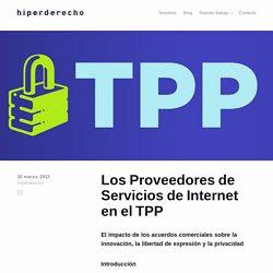 Hyperderecho - 20 mar 2013 Los Proveedores de Servicios de Internet en el TPP