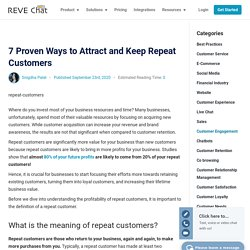7 Proven Ways to Attract and Keep Repeat Customers