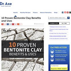 10 Proven Bentonite Clay Benefits & Uses