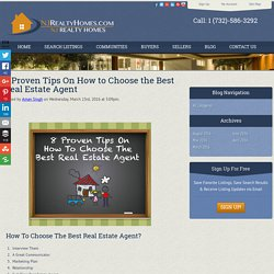 8 Proven Tips On How to Choose the Best Real Estate Agent