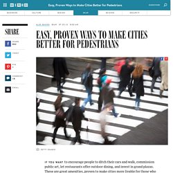 Easy, Proven Ways to Make Cities Better for Pedestrians