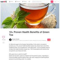10+ Proven Health Benefits of Green Tea on We Heart It