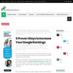 5 Proven Ways to Increase Your Google Rankings - Real Estate News