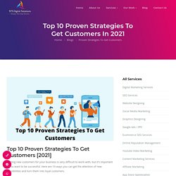 Top 10 Proven Strategies To Get Customers In 2021