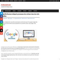 Google My Business indique la provenance des visiteurs dans des stats détaillées