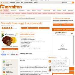 Darne de thon rouge à la provençale : Recette de Darne de thon rouge à la provençale