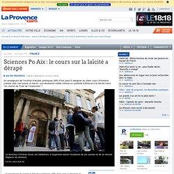 LaProvence.com : Sciences Po Aix : le cours sur la laïcité a dérapé
