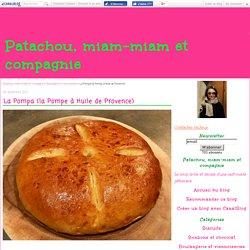 La Pompa (la Pompe à Huile de Provence) - Patachou, miam-miam et compagnie