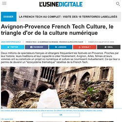 Avignon-Provence French Tech Culture, le triangle d'or de la culture numérique
