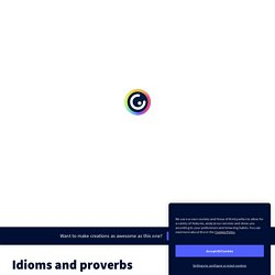 Idioms and proverbs by EnglishTeacher85 on Genially