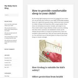 How to provide comfortable sleep to your child? - My Baby Store Blog