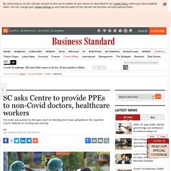 SC asks Centre to provide PPEs to non-Covid doctors, healthcare workers