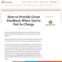 How to Provide Great Feedback When You're Not In Charge