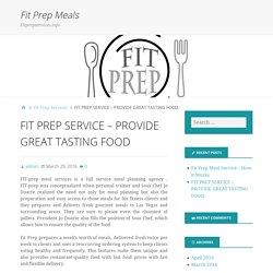 PROVIDE GREAT TASTING FOOD