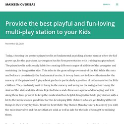 Provide the best playful and fun-loving multi-play station to your Kids