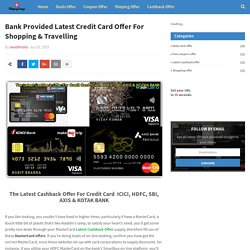 Bank Provided Latest Credit Card Offer For Shopping & Travelling
