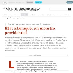 Etat islamique, un monstre providentiel, par Peter Harling (Le Monde diplomatique, septembre 2014)