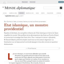 Etat islamique, un monstre providentiel, par Peter Harling (Le Monde diplomatique, septembre 2014)