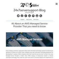 All About an AWS Managed Service Provider That you need to know – 24x7serversupport-Blog